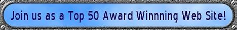 If your site has won 5+ awards, Join Top 50 Award Winning Web Sites List.
